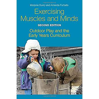 Exercising Muscles and Minds - Second Edition - Outdoor Play and the E