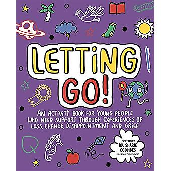 Letting Go! Mindful Kids - An activity book for young people who need