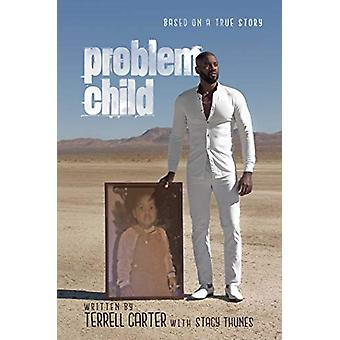 Problem Child by Terrell Carter - 9781642934311 Book