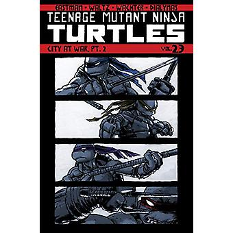 Teenage Mutant Ninja Turtles Volume 23 - City At War - Part 2 by Kevin