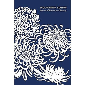 Mourning Songs - Poems of Sorrow and Beauty by Grace Schulman - 978081