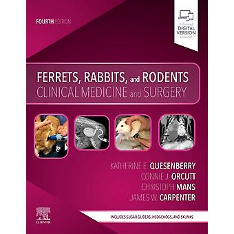 Ferrets Rabbits and Rodents di Quesenberry & KatherineMans & ChristophOrcutt & Connie