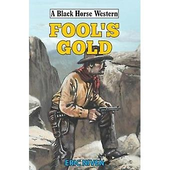 Fools Gold by Niven & Eric