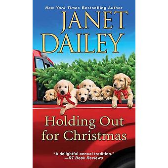 Holding Out for Christmas by Dailey & Janet