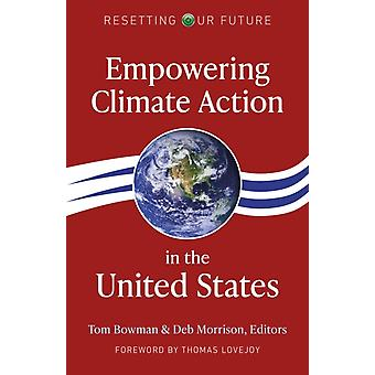 Resetting Our Future Empowering Climate Action in the United States by Deb Morrison