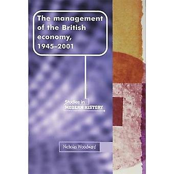 إدارة الاقتصاد البريطاني - 1945-2001 من قبل نيكولاس وودوار