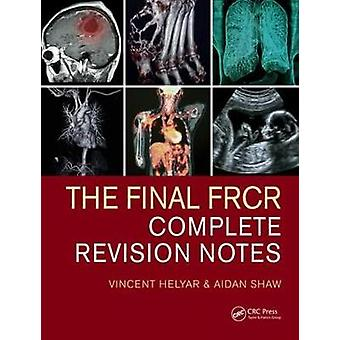 The Final FRCR - Complete Revision Notes by Vincent Helyar - 978148225