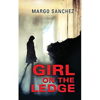 Girl on the Ledge by Margo Sanchez - 9781647181376 Book