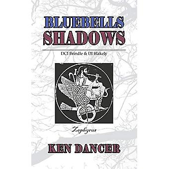 Bluebells & Shadows by Ken Dancer - 9781789554724 Book