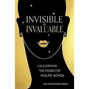 Onzichtbaar voor onschatbare ontketening van de kracht van midlifevrouwen