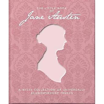 The Little Book of Jane Austen A Witty Collection of Universally Acknowledged Truths