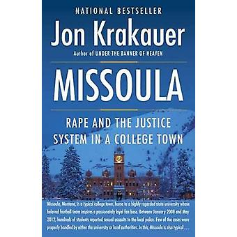 Missoula  Rape and the Justice System in a College Town by Jon Krakauer