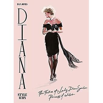 Diana: Stilikone: Eine Feier der Mode von Lady Diana Spencer, Prinzessin von Wales