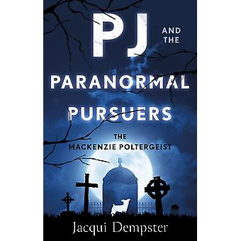 PJ and the Paranormal Pursuers by Jacqui Dempster