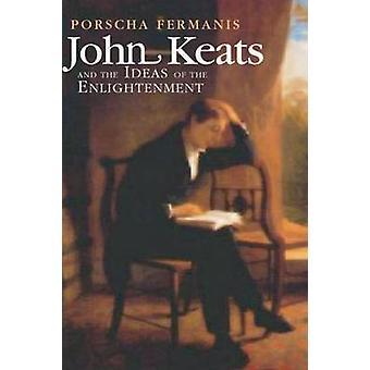John Keats y las ideas de la Ilustración por Porscha Fermanis
