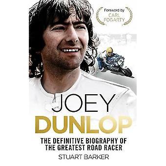 Joey Dunlop: The Definitive Biography