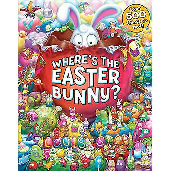 Wheres the Easter Bunny de Louis Shea