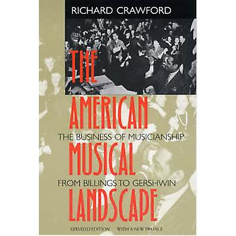 The American Musical Landscape - The Business of Musicianship from Bil