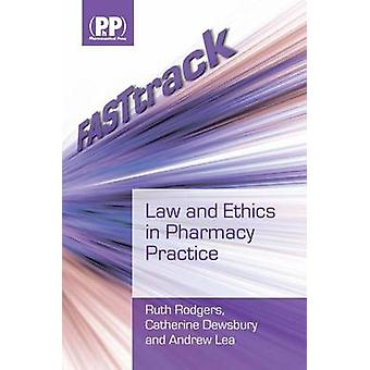 FASTtrack - Law and Ethics in Pharmacy Practice by Ruth Rodgers - Cath