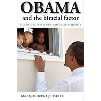 Obama and the Biracial Factor - The Battle for a New American Majority