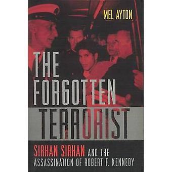 Die vergessenen Terrorist - Sirhan Sirhan und der Ermordung von Rober