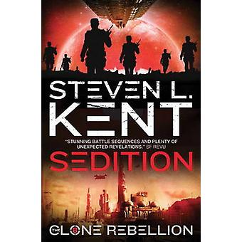 The Clone Rebellion - Bk. 8 - Clone Sedition by Steven L. Kent - 978178