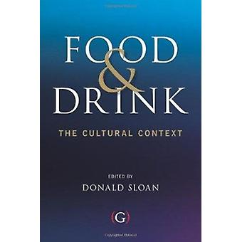 Food and Drink - The Cultural Context by Donald Sloan - 9781908999047