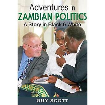 Avonturen in de Zambiaanse politiek - een verhaal in zwart -wit door Adven