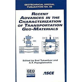 Recent Advances in the Characterization of Transportation Geo-materia