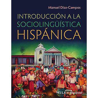 Introduccion ein La Sociolinguistica Hispanica von Manuel Diaz-Campos-