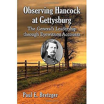Tarkkailla Hancock Gettysburgissa: kenraalin johtajuutensa silminnäkijöiden