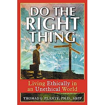 Do the Right Thing: ethisch leven in een onethische wereld
