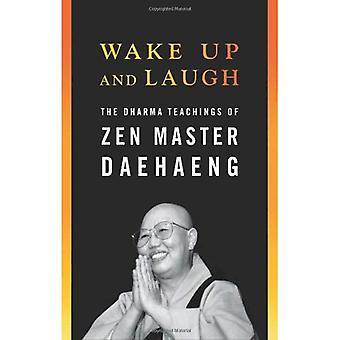 Wake Up and Laugh: The Dharma Teachings of ZEN Master Daehaeng