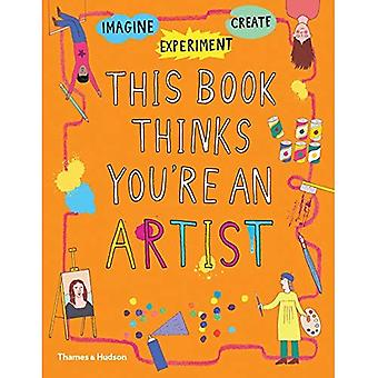 This Book Thinks You're an� Artist