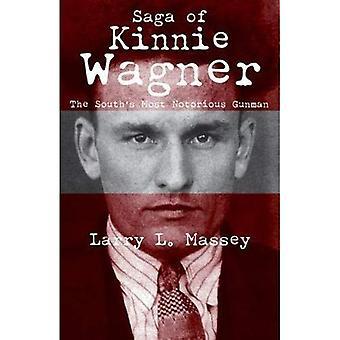 Saga av Kinnie Wagner: den södra mest ökänd revolverman