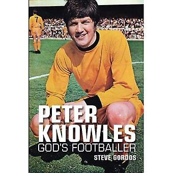 Peter Knowles: God's Footballer