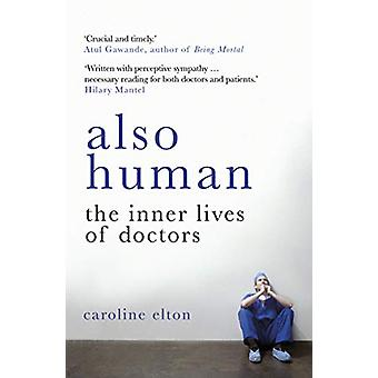 Also Human - The Inner Lives of Doctors by Also Human - The Inner Lives