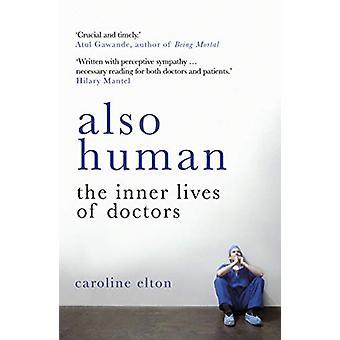 Myös - sisäinen ihmishenkiä ja lääkärit määräävät myös ihmisille - sisäistä elämää