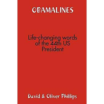 Obamalines  LifeChanging Words of the 44th Us President by Phillips & David &. Oliver