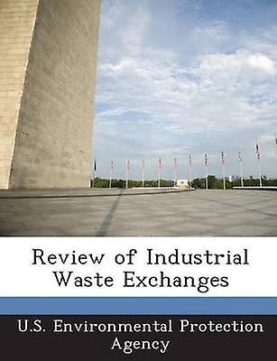 Review of Industrial Waste Exchanges by U.S. Environmental Protection Agency