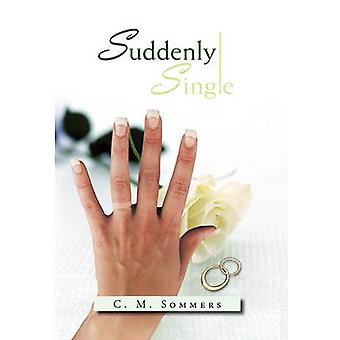 Suddenly Single by Sommers & C. M.