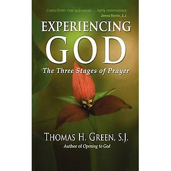L'expérience de Dieu les trois étapes de la prière par Green & H. Thomas