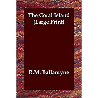 Die Koralleninsel von Ballantyne & Robert Michael