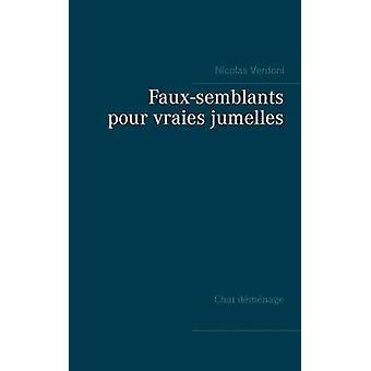 Fauxsemblants pour vraies jumelles by Verdoni & Nicolas