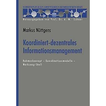 Koordiniertdezentrales Informationsmanagement Rahmenkonzept Koordinationsmodelle WerkzeugShell door Nttgens & Markus