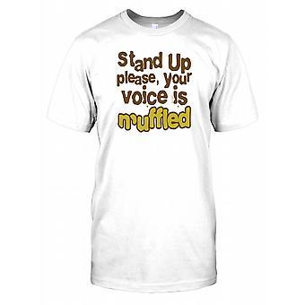 S'il vous plaît Stand Up Your Voice est Muffled - Plaisanterie drôle Hommes T-shirt