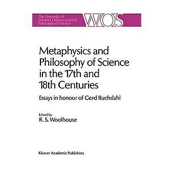 Metafysikk og vitenskapsfilosofi i syttende og attende århundre Essays til ære for Gerd Buchdahl av Woolhouse & R.S.