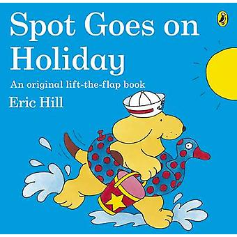 Spot Goes on Holiday by Eric Hill - 9780141343778 Book