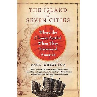 The Island of Seven Cities - Where the Chinese Settled When They Disco