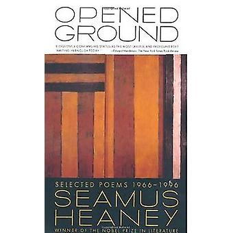 Opened Ground - Selected Poems - 1966-1996 by Seamus Heaney - 97803745